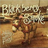 Blackberry Smoke - Holding All The Roses [Vinyl]