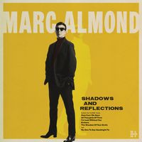 Marc Almond - Shadows And Reflections [Deluxe LP]