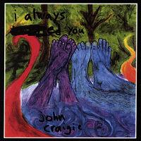 John Craigie - I Always -Ed You