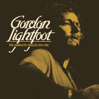 Gordon Lightfoot - Complete Singles 1970-1980