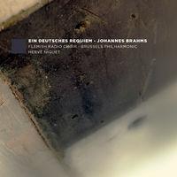 Flemish Radio Choir - J. Brahms: Ein Deutsches Requiem