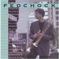 John Fedchock - New York Big Band