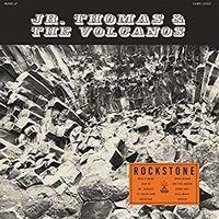 Jr. Thomas & The Volcanos - Rockstone