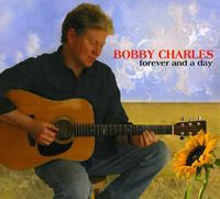 Bobby Charles - Forever & a Day