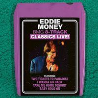 Eddie Money - Bmg 8-track Classics Live