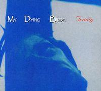 My Dying Bride - Trinity