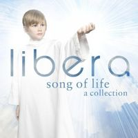 Libera - Song of Life: A Collection