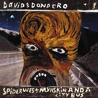 David Dondero - Spider West Myshkin & A City Bus [2LP]