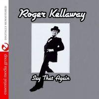 Roger Kellaway - Say That Again