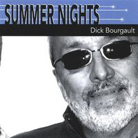 Dick Bourgault - Summer Nights