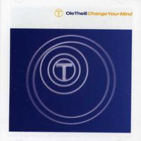 Ole Theill - Change Your Mind