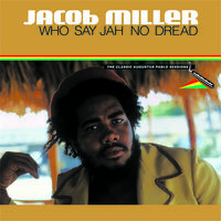 Jacob Miller - Who Say Jah No Dread [Digipak]