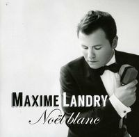 Maxime Landry - Noel Blanc [Import]