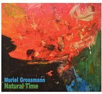 Muriel Grossmann - Natural Time