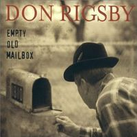 Don Rigsby - Empty Old Mailbox
