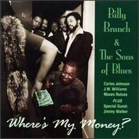Billy Branch & The Sons of Blues - Where's My Money?