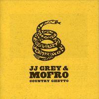 JJ Grey & Mofro - Country Ghetto