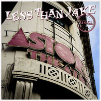 Less Than Jake - Live From Astoria