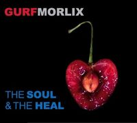 Gurf Morlix - Soul & The Heal
