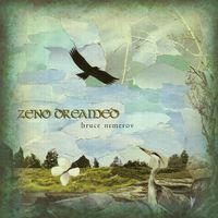 Bruce Nemerov - Zeno Dreamed