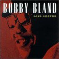 Bobby 'Blue' Bland - Soul Legend