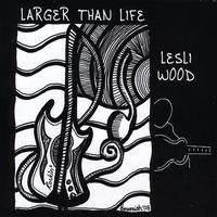 Lesliwood - Larger Than Life