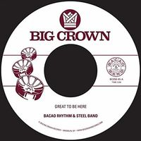 Bacao Rhythm & Steel Band - Great To Be Here / All For Tha Cash