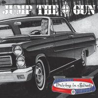 Jump The Gun - Driving In Spirals