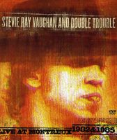 Stevie Ray Vaughan & Double Trouble - Live at Montreux 1982-1985