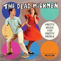 Dead Milkmen - Dead Milkmen : Dead Milkmen-Pretty Music Fo