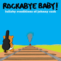 Rockabye Baby! - Lullaby Renditions of Johnny Cash