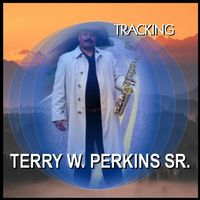 Terry W. Perkins Sr. - Tracking