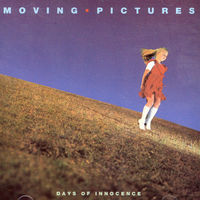 Moving Pictures (80s) - Days of Innocence