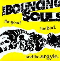 The Bouncing Souls - Good the Bad & the Argyle