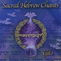 Gila - Sacred Hebrew Chants