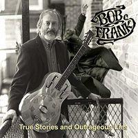 Bob Frank - True Stories & Outrageous Lies