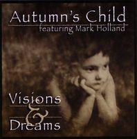 Autumn's Child - Visions & Dreams