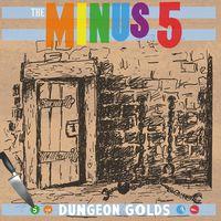 The Minus 5 - Dungeon Golds [Vinyl]