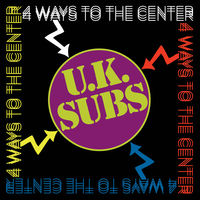 Uk Subs - 4 Ways To The Center