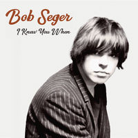 Bob Seger - I Knew You When [Deluxe Edition]