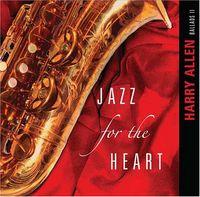 Harry Allen - Jazz for the Heart