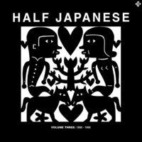 Half Japanese - Volume 3: 1990-95