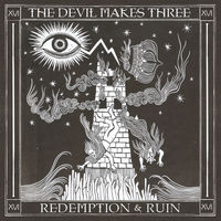 The Devil Makes Three - Redemption & Ruin