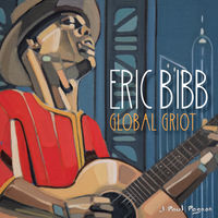 Eric Bibb - Global Griot (Uk)