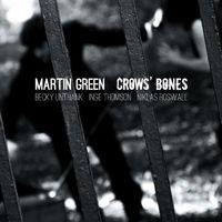 Martin Green - Crow's Bones