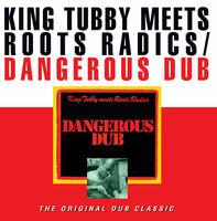 King Tubby / Roots Radics - Dangerous Dub