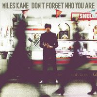 Miles Kane - Don't Forget Who You Are (Jpn)