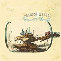 Patrick Watson - Close To Paradise [Deluxe Vinyl]