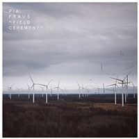 Pia Fraus - Field Ceremony