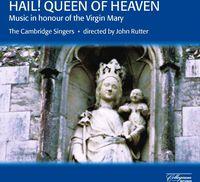 JOHN RUTTER - Hail Queen of Heaven